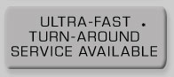 Ultr Fast Turn-around Service Available